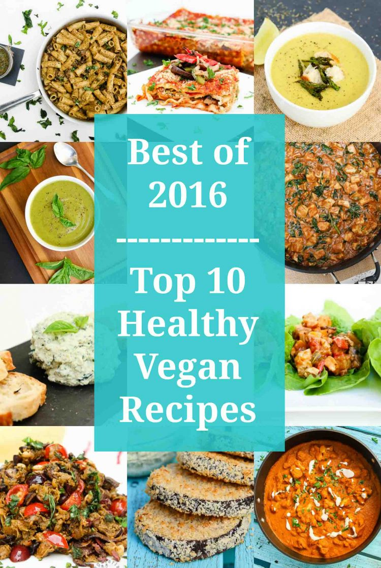 Best of 2016 - Top 10 Vegan Healthy Recipes - Vegetarian Gastronomy