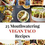 25 Mouthwatering Vegan Taco Recipes