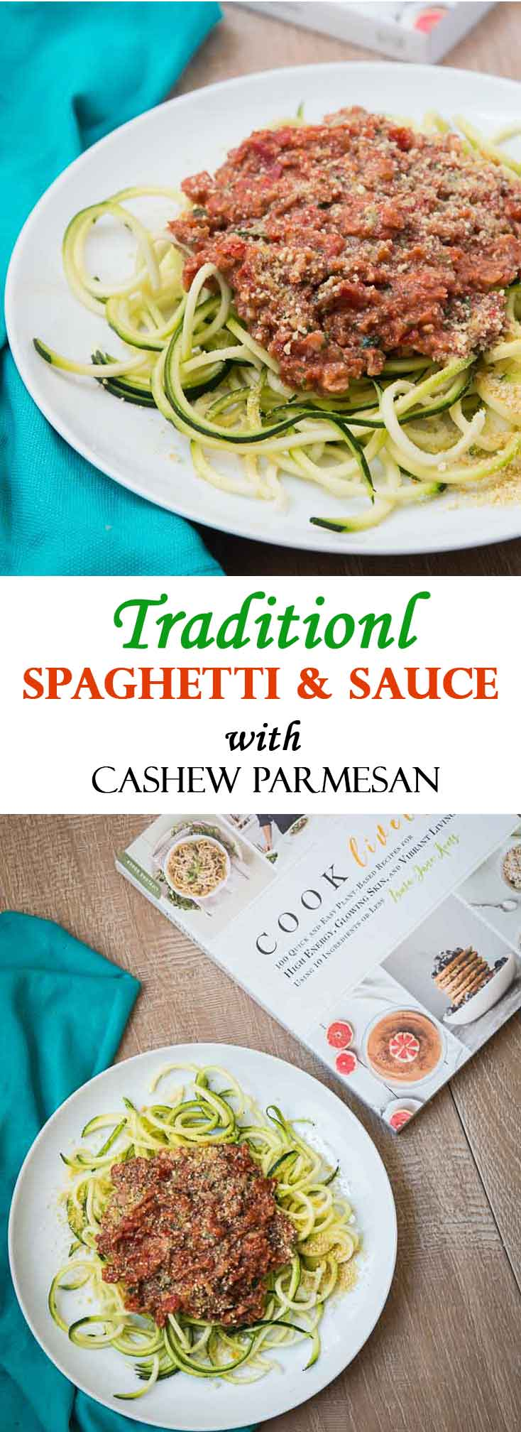 Easy Traditional Spaghetti & Sauce Recipe with Cashew Parmesan from Cook Lively cookbook! #vegan #glutenfree | Vegetarian Gastronomy | www.VegetarianGastronomy.com