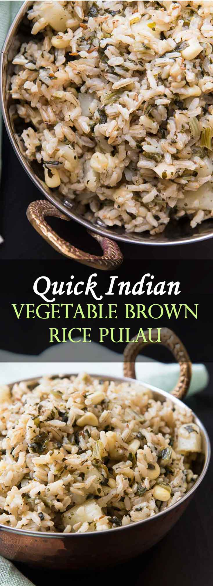Quick Indian Brown Rice Vegetable Pulau Recipe with Spinach, Corn, & Potatoes #vegan #glutenfree | www.VegetarianGastronomy.com | Vegetarian Gastronomy