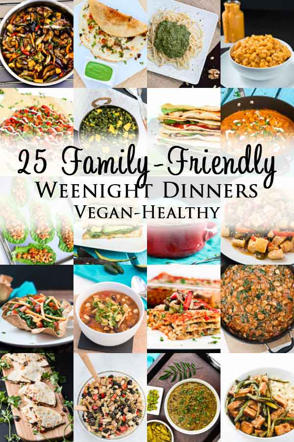 25 delicious Family Friendly Weeknight Dinner Recipes! Get your family back on a solid dinner routine and make dinner happen at home! Whether you've got 15  minutes or 30, these easy vegan meals are perfect for those busy school or work nights. Easy Dinner Ideas. #vegan #familyrecipes #weenightdinner #easydinner #familydinners #healthyeats #veganrecipes #vegandinnerideas #healthydinnerideas #healthyrecipes