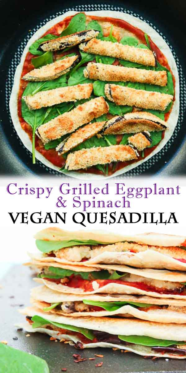 It's Italian meets Mexican in this crispy VEGAN EGGPLANT QUESADILLA! Only 10 minutes prep the day before will leave you with this delicious and quick family-friendly meal! #veganmexican #eggplant #quesadilla #easyrecipes