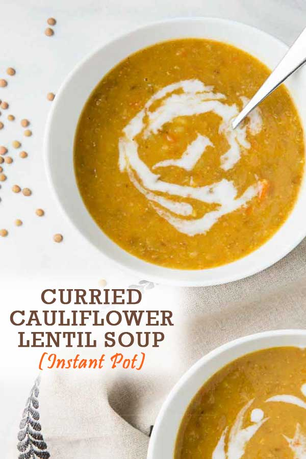 Vegan Curried Cauliflower Soup with Lentils in the Instant Pot! This easy soup is hearty, flavorful, and contains rich and aromatic spices! It's the perfect family-friendly healthy meal to make for the holidays or any busy weeknight! #vegansoup #easyvegansoup #instantpotsoup #healthyrecipes #cauliflower #lentils